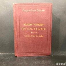 Libros: ORGANIZACIÓN Y FUNCIONAMIENTO DE LAS CORTES SEGÚN LAS CONSTITUCIONES ESPAÑOLAS Y REGLAMENTACIÓN DE D. Lote 210719011