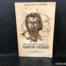 Libros: VOCABULARIO Y FRASES DE MARTÍN FIERRO. SEGUNDA EDICIÓN, CORREGIDA Y AMPLIADA. - CASTRO, FRANCISCO I.. Lote 210719096