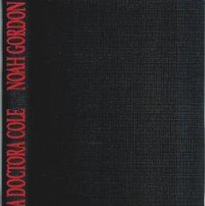 Libros: LA DOCTORA COLE - NOAH GORDON. Lote 210741640