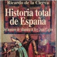 Libros: HISTORIA TOTAL DE ESPAÑA. DEL HOMBRE DE ALTAMIRA AL REY JUAN CARLOS. LECCIONES AMENAS DE HISTORIA PR. Lote 210741841