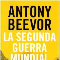 Libros: LA SEGUNDA GUERRA MUNDIAL - ANTONY BEEVOR. Lote 210742194
