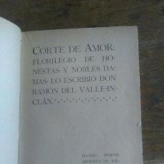 Libros: CORTE DE AMOR. FLORILEGIO DE HONESTAS Y NOBLES DAMAS - RAMÓN DEL VALLE-INCLÁN. Lote 210769761