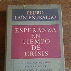 Libros: ESPERANZA EN TIEMPO DE CRISIS. UNAMUNO. ORTEGA. JASPERS. BLOCH. MARAÑÓN. HEIDEGGER. ZUBIRI. SARTRE.. Lote 210769806