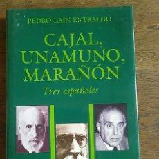 Libros: CAJAL, UNAMUNO, MARAÑÓN. TRES ESPAÑOLES - PEDRO LAÍN ENTRALGO. Lote 210769844