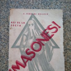 Libros: MASONES, ASI ES LA SECTA -- LAS LOGIAS DE PALMA E IBIZA -- F. FERRARI BILLOCH -- 1937 --. Lote 210774752