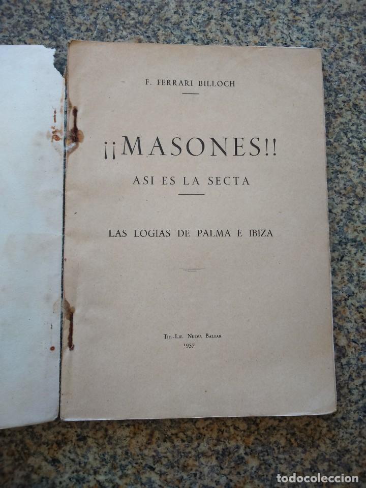 Libros: MASONES, ASI ES LA SECTA -- LAS LOGIAS DE PALMA E IBIZA -- F. FERRARI BILLOCH -- 1937 -- - Foto 2 - 210774752