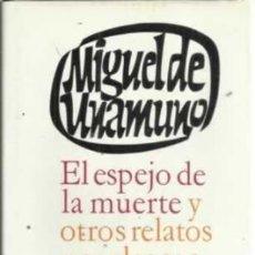 Libros: EL ESPEJO DE LA MUERTE Y OTROS RELATOS NOVELESCOS - MIGUEL DE UNAMUNO. Lote 210788061