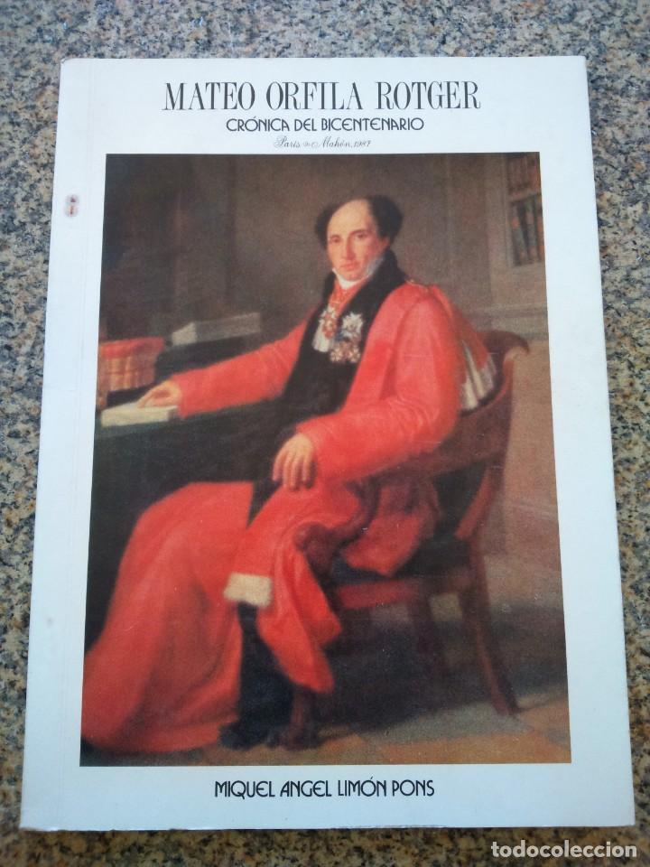 MATEO ORFILA ROTGER, CRONICA DEL BICENTENARIO -- MIQUEL ANGEL LIMON PONS -- 1987 -- (Libros sin clasificar)