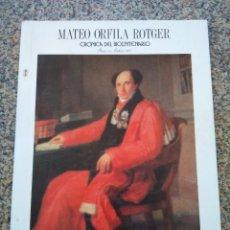 Libros: MATEO ORFILA ROTGER, CRONICA DEL BICENTENARIO -- MIQUEL ANGEL LIMON PONS -- 1987 --. Lote 210811654