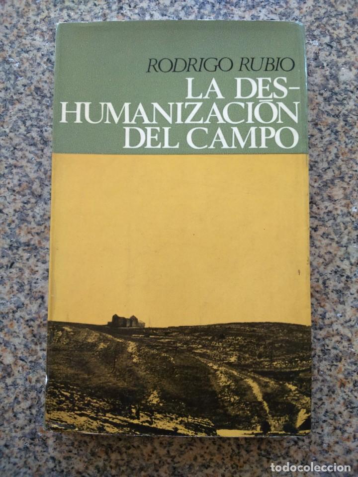 LA DESHUMANIZACION DEL CAMPO -- RODRIGO RUBIO -- EDICIONES PENINSULA 1966 -- (Libros sin clasificar)
