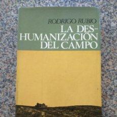 Libros: LA DESHUMANIZACION DEL CAMPO -- RODRIGO RUBIO -- EDICIONES PENINSULA 1966 --. Lote 210815945