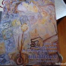 Libros: LAZOS DE ESPIRITUALIDAD EN LA RIBERA DEL DUERO. Lote 210843502
