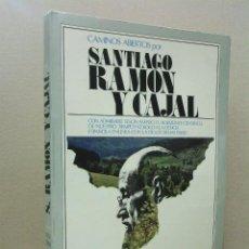 Libros: EDITORIAL HERNANDO - CAMINOS ABIERTOS POR SANTIAGO RAMÓN Y CAJAL: CON ADMIRABLE TESÓN AMPLIÓ EL HORI. Lote 210868557