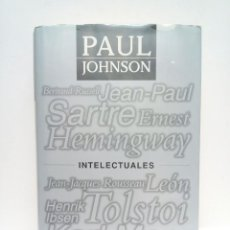 Libros: JOHNSON, PAUL - INTELECTUALES. (JEAN-JACQUES ROUSSEAU; SELLEY; KARL MARX; HENRI INSEN; TOLSTOI, ERNE. Lote 210886190