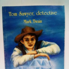 Libros: TWAIN, MARK - TOM SAWYER, DETECTIVE. Lote 210926494