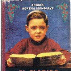 Libros: ANDRÉS SOPEÑA MONSALVE : EL FLORIDO PENSIL (MEMORIA DE LA ESCUELA NACIONALCATÓLICA). CRÍTICA, 1996. Lote 210951579