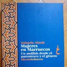 Libros: MUJERES EN MARRUECOS. UN ANALISIS DESDE EL PARENTESCO Y EL GENERO. Lote 210958234