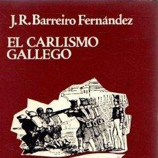 Libros: EL CARLISMO GALLEGO - BARREIRO FERNÁNDEZ, J. R.. Lote 211257856