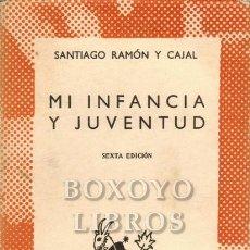 Libros: RAMÓN Y CAJAL, S. MI INFANCIA Y MI JUVENTUD. Lote 211399922
