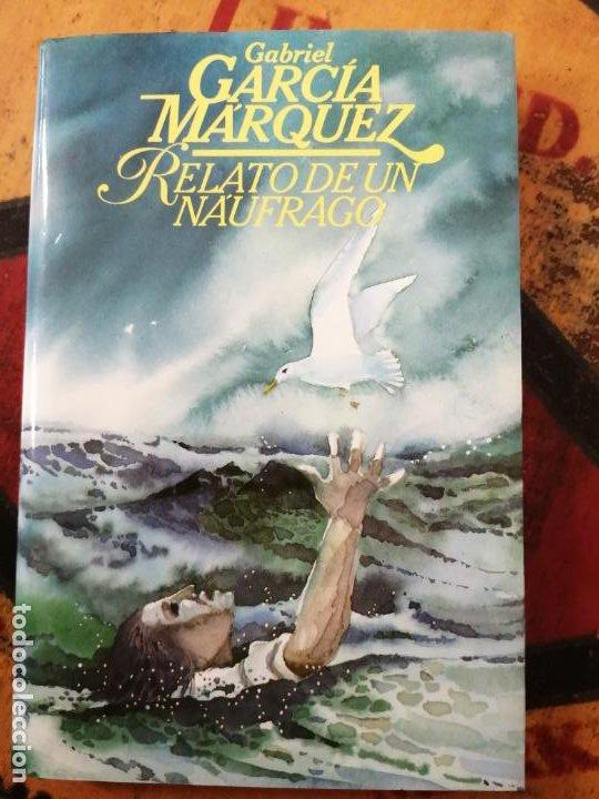RELATO DE UN NÁUFRAGO. GABRIEL GARCÍA MARQUEZ. (Libros sin clasificar)