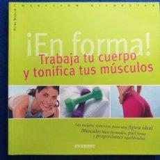 Libros: TITULO: EN FORMA. TRABAJA TU CUERPO Y TONIFICA TUS MÚSCULOS. EVEREST. COLECCION BIENESTAR. Lote 211520305
