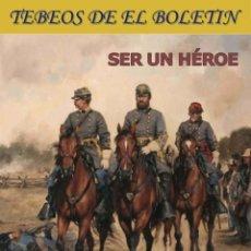Libros: LOS TEBEOS DE EL BOLETIN NUMERO 175: SER UN HEROE (JOSE LUIS SALINAS). Lote 211655281