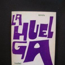 Libros: ÁLVAREZ DE TOLEDO, ISABEL (DUQUESA DE MEDINA SIDONIA) - LA HUELGA. Lote 211676625