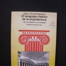 Libros: SUMMERSON, JOHN - EL LENGUAJE CLÁSICO DE LA ARQUITECTURA. DE L.B. ALBERTI A LE CORBUSIER. Lote 211676636