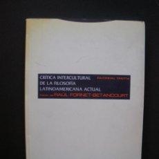 Libros: FORNET-BETANCOURT, RAÚL - CRÍTICA INTERCULTURAL DE LA FILOSOFÍA LATINOAMERICANA ACTUAL. Lote 211676644