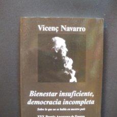 Libros: NAVARRO, VICENÇ - BIENESTAR INSUFICIENTE, DEMOCRACIA INCOMPLETA : SOBRE LO QUE NO SE HABLA EN NUESTR. Lote 211676646