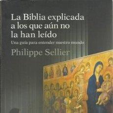 Libros: LA BIBLIA EXPLICADA A LOS QUE AÚN NO LA HAN LEIDO. UNA GUIA PARA ENTENDER NUESTRO MUNDO - SELLIER, P. Lote 211686419