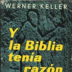 Libros: Y LA BIBLIA TENIA RAZÓN. LA VERDAD HISTÓRICA COMPROBADA POR LAS INVESTIGACIONES ARQUEOLÓGICAS - KELL. Lote 211686439