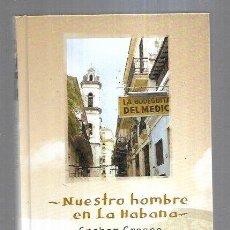 Libros: NUESTRO HOMBRE EN LA HABANA. Lote 211736183