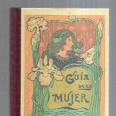 Libros: GUIA DE LA MUJER (FACSIMIL DE LA EDICION DE 1917). Lote 211736225
