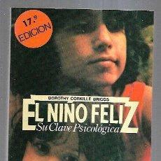 Libros: NIÑO FELIZ - EL. SU CLAVE PSICOLOGICA. Lote 211736230