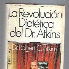 Libros: REVOLUCION DIETETICA DEL DR. ATKINS - LA. Lote 211736259