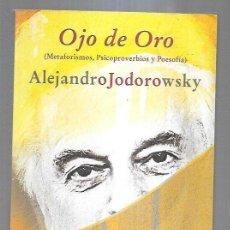 Libros: OJO DE ORO (METAFORISMOS, PSICOPROVERBIOS Y POESOFIA). Lote 211736266