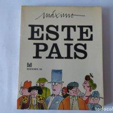 Libros: MÁXIMO, ESTE PAIS, EDICIONES 99, 3ª EDICION 1972. Lote 212031535