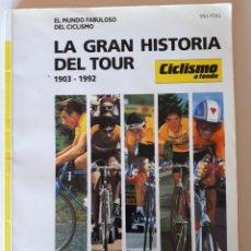 Libros: LA GRAN HISTORIA DEL TOUR 1903 - 1992. CICLISMO A FONDO. MIROIR DU CYCLISME.. Lote 212189100