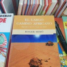 Libri di seconda mano: EL LARGO CAMINO AFRICANO, ROGER MIMO, EDICIÓNES B. Lote 212831222