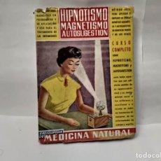 Libros: HIPNOTISMO, MAGNETISMO, AUTOSUGESTIÓN. DR. V.L. FERRANDIZ. ENCICLOPEDIA DE MEDICINA NATURAL. Lote 212953096