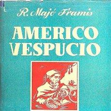 Libri di seconda mano: AMÉRICO VESPUCIO - MAJÓ FRAMIS, R.. Lote 118233628