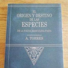 Libros: EL ORIGEN Y DESTINO DE LAS ESPECIES DE LA FAUNA MASCULINA PAISA (ANÓNIMA TORRES). Lote 213078880