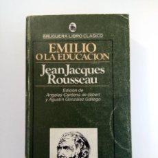 Libros: EMILIO O LA EDUCACIÓN - JEAN JACQUES ROUSSEAU - BRUGUERA. Lote 292555473
