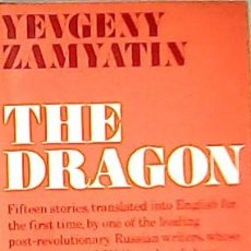 Libros: THE DRAGON: FIFTEEN STORIES. - ZAMYATIN, YEVGENY.-. Lote 213214563