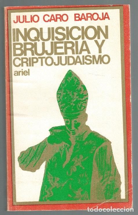 INQUISICIÓN, BRUJERÍA Y CRIPTOJUDAÍSMO - JULIO CARO BAROJA (Libros sin clasificar)