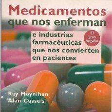 Libri di seconda mano: MEDICAMENTOS QUE NOS ENFERMAN - RAY MOYNIHAN Y ALAN CASSELS. Lote 213349512