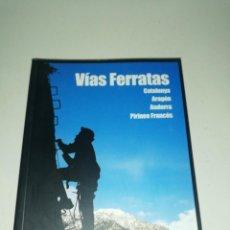 Libros: MELUS - UBACH, VIAS FERRATAS , CATALUNYA, ARAGON,ANDORRA, PIRINEO FRANCÉS. Lote 213366861
