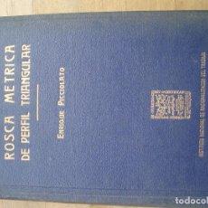 Livros em segunda mão: PICCIOLATO, ENRIQUE//ROSCA MÉTRICA DE PERFÍL TRIANGULAR. Lote 213592771