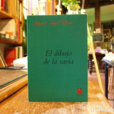 Livres: EL DIBUJO DE LA SAVIA - MIGUEL ANGEL VELASCO. Lote 213675985